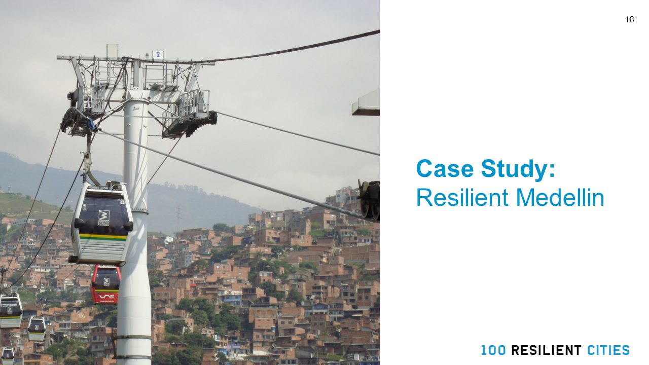 18 Case Study: Resilient Medellin