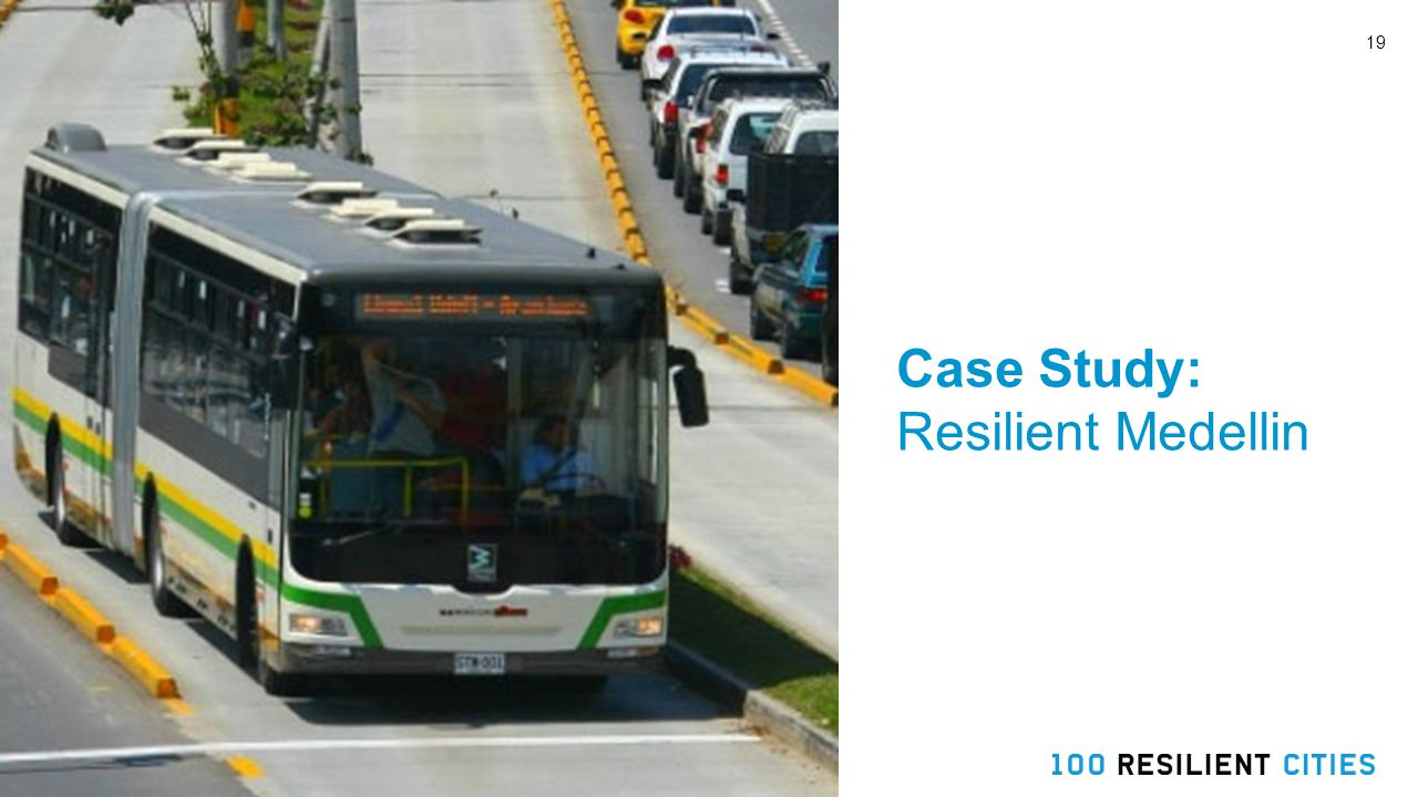 19 Case Study: Resilient Medellin