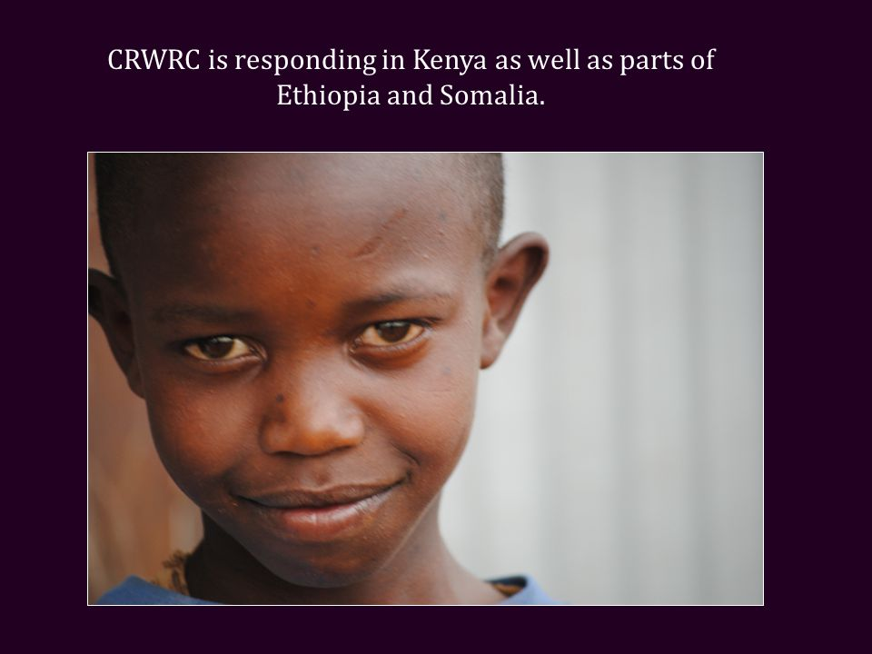 CRWRC is responding in Kenya as well as parts of Ethiopia and Somalia.