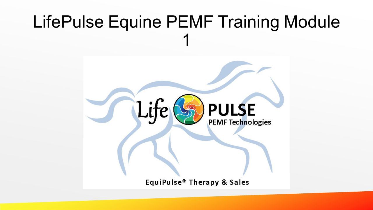 LifePulse Equine PEMF Training Module 1