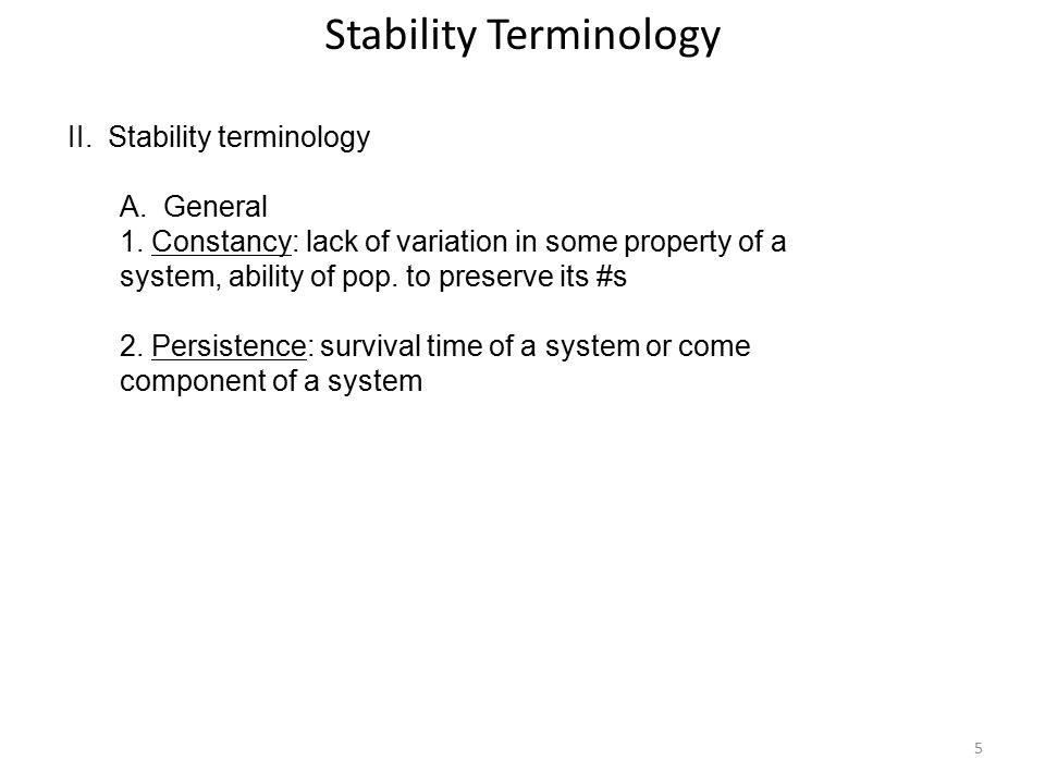 5 Stability Terminology II. Stability terminology A.