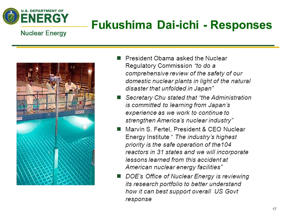 """17 President Obama asked the Nuclear Regulatory Commission """"to do a comprehensive review of the safety of our domestic nuclear plants in light of the"""