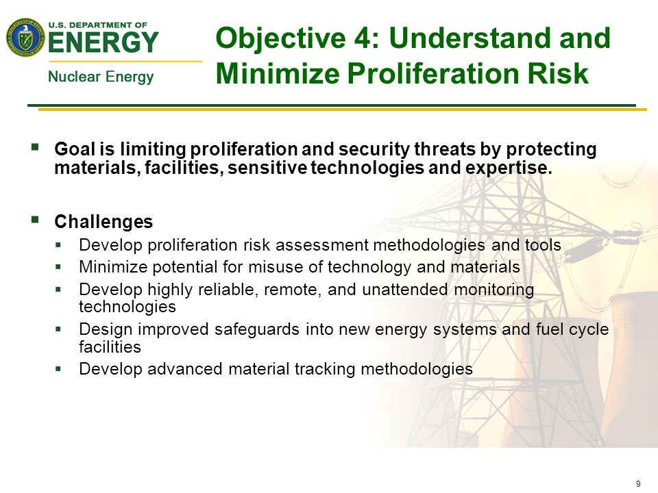 9  Goal is limiting proliferation and security threats by protecting materials, facilities, sensitive technologies and expertise.  Challenges  Deve
