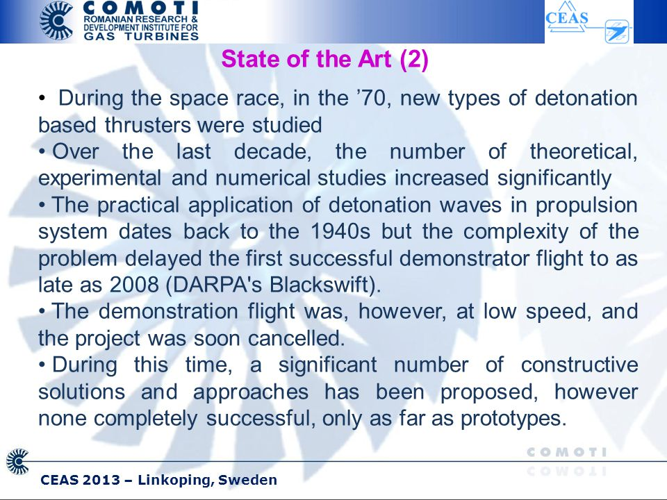 State of the Art (2) During the space race, in the '70, new types of detonation based thrusters were studied Over the last decade, the number of theor