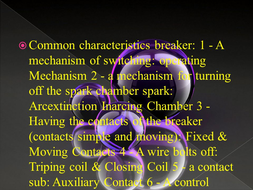  Common characteristics breaker: 1 - A mechanism of switching: operating Mechanism 2 - a mechanism for turning off the spark chamber spark: Arcextinc
