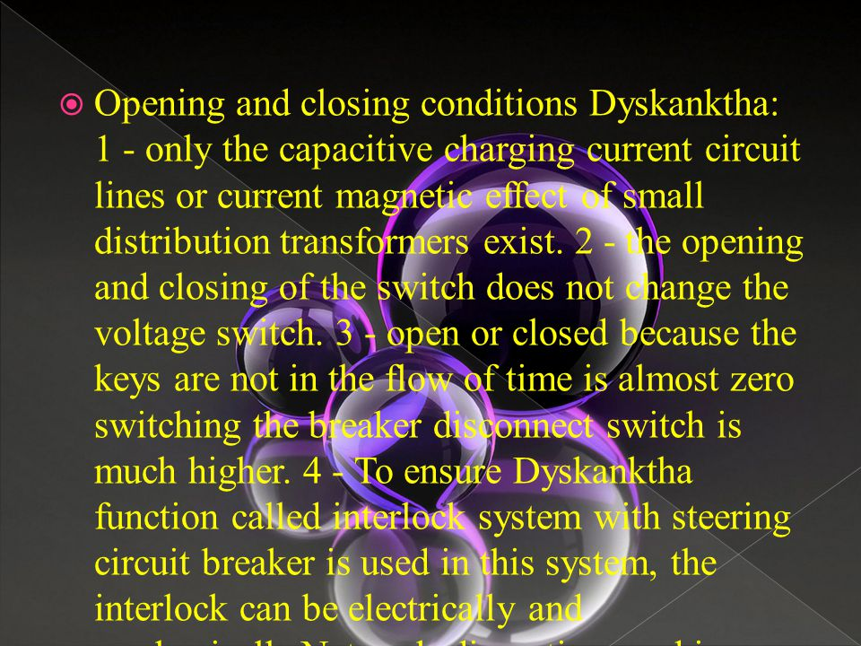  Opening and closing conditions Dyskanktha: 1 - only the capacitive charging current circuit lines or current magnetic effect of small distribution t
