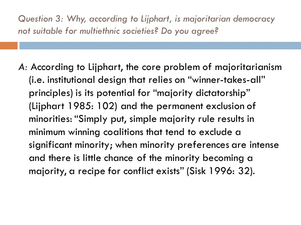 Question 3: Why, according to Lijphart, is majoritarian democracy not suitable for multiethnic societies.