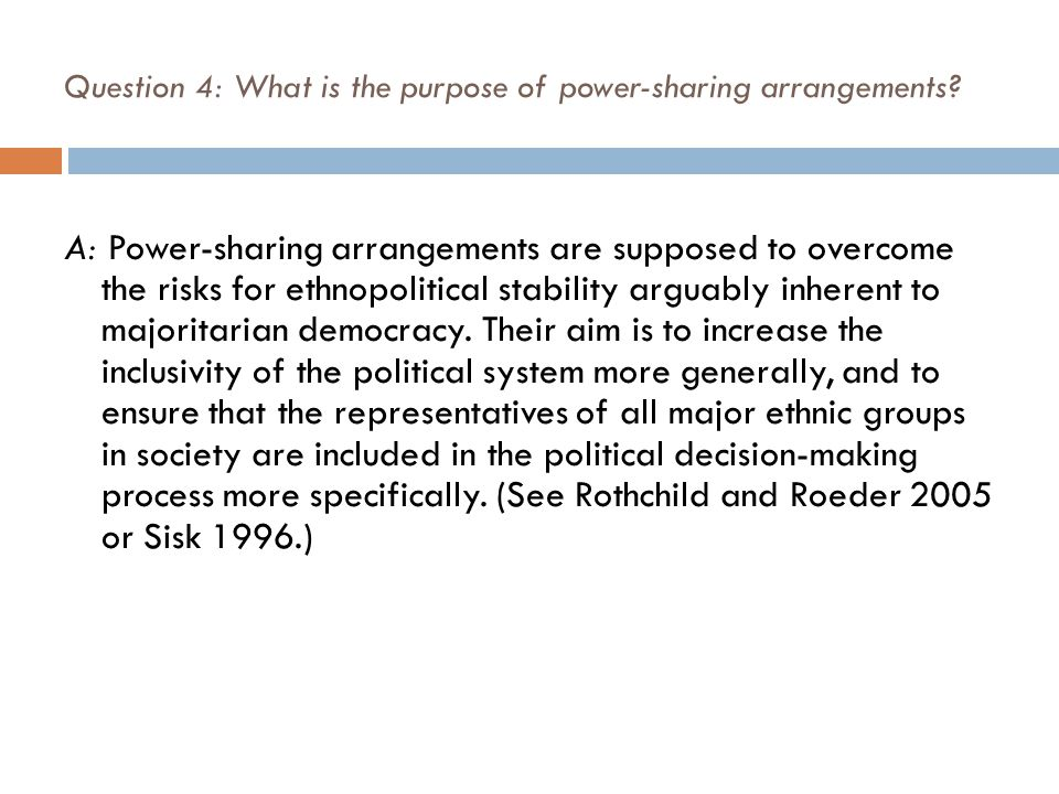 Question 4: What is the purpose of power-sharing arrangements.