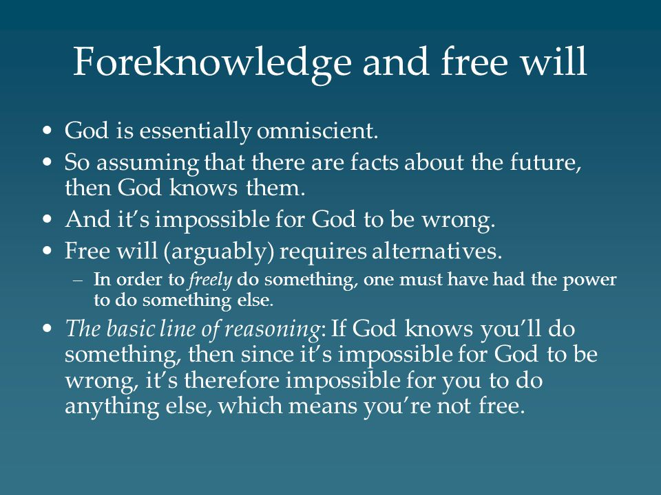 Foreknowledge and free will God is essentially omniscient.