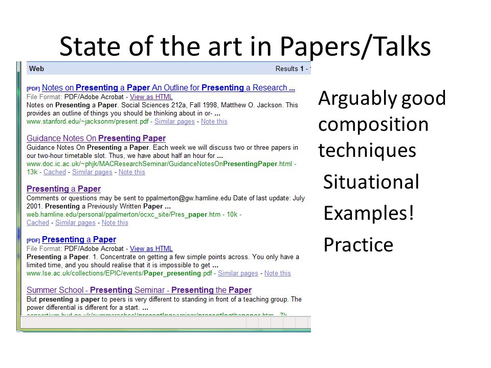 State of the art in Papers/Talks Arguably good composition techniques Situational Examples.