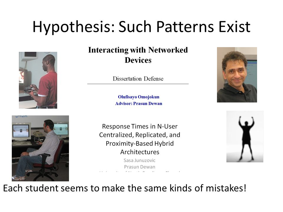 Even if Hypothesis is False Practice Most of talk practice done offline using LiveMeeting In crafting and reviewing talks/papers – Viewing a good talk can inspire and teach – Easier to see others' mistakes
