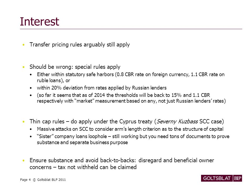 Page 4 © Goltsblat BLP 2011 Interest Transfer pricing rules arguably still apply Should be wrong: special rules apply Either within statutory safe har