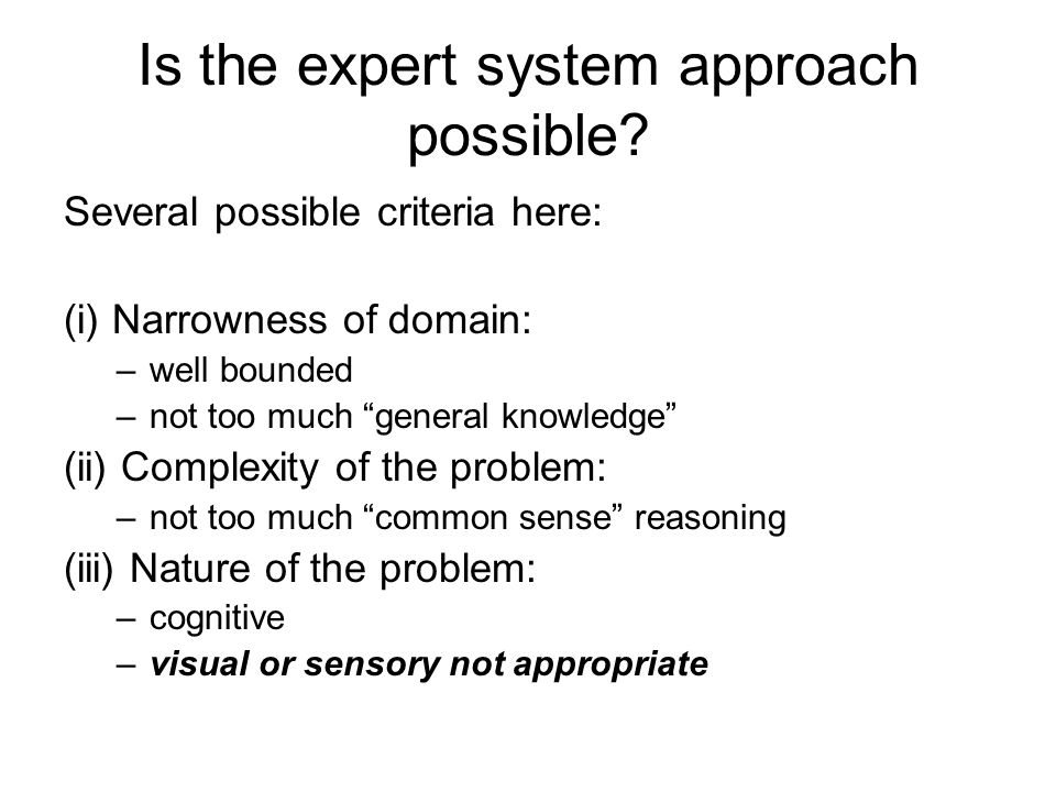 Is the expert system approach possible.