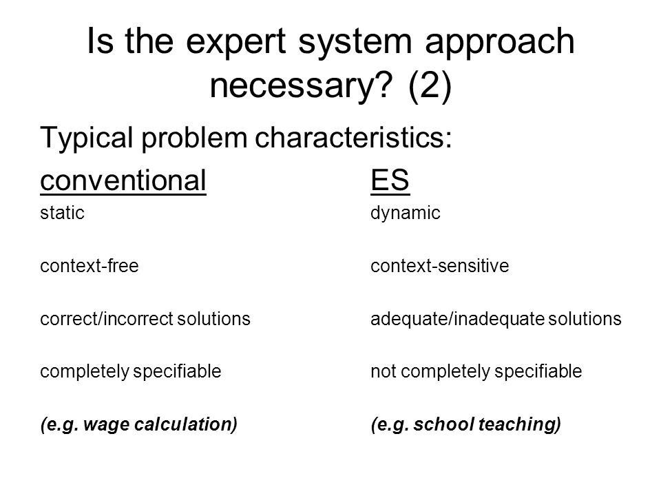 Is the expert system approach necessary.