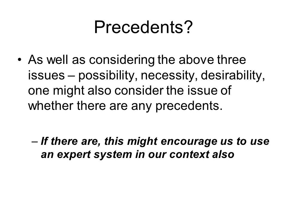 Precedents? As well as considering the above three issues – possibility, necessity, desirability, one might also consider the issue of whether there a