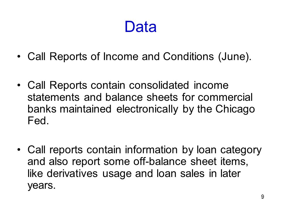 Data Call Reports of Income and Conditions (June).