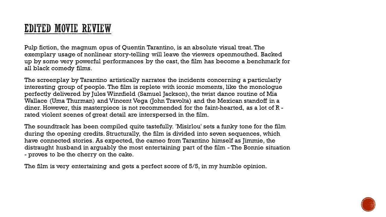 Pulp fiction, the magnum opus of Quentin Tarantino, is an absolute visual treat.