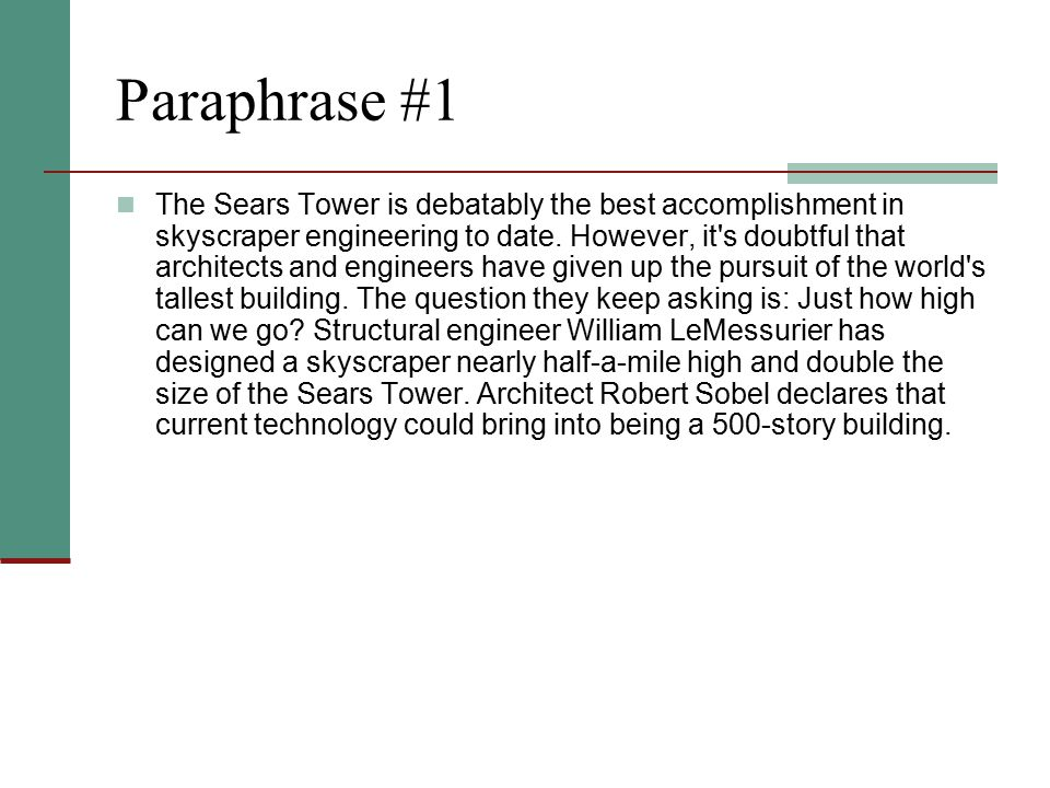 Paraphrase #1 The Sears Tower is debatably the best accomplishment in skyscraper engineering to date.