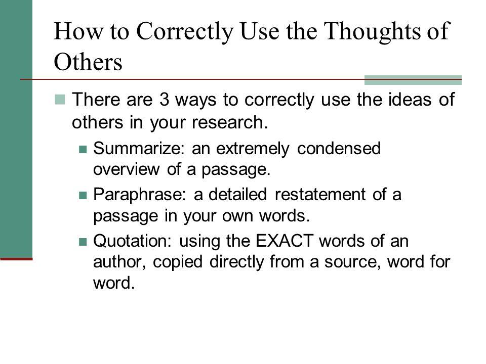 Correct Summarizing To summarize correctly, you must...
