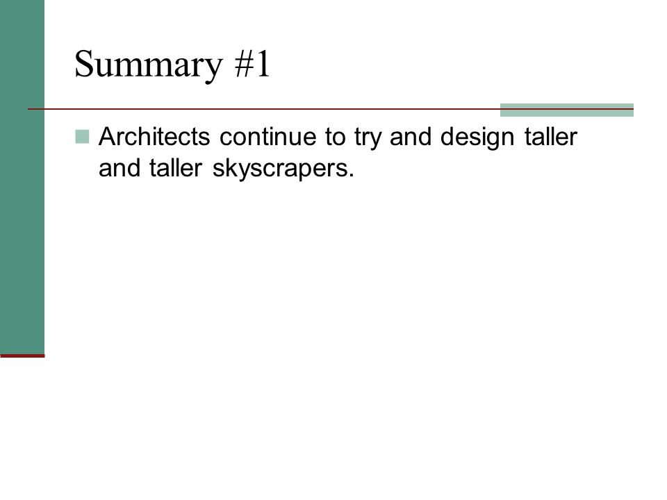 Summary #1 Architects continue to try and design taller and taller skyscrapers.