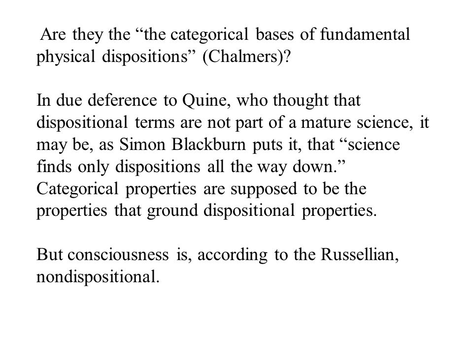 Are they the the categorical bases of fundamental physical dispositions (Chalmers).