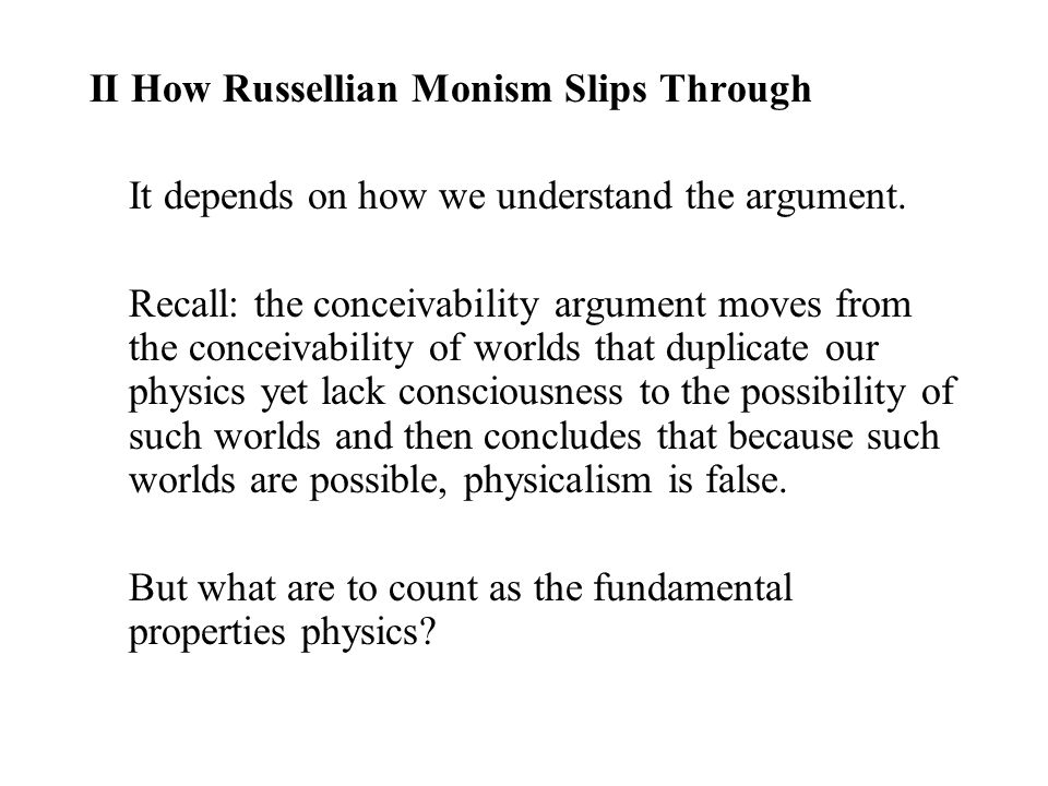 II How Russellian Monism Slips Through It depends on how we understand the argument.