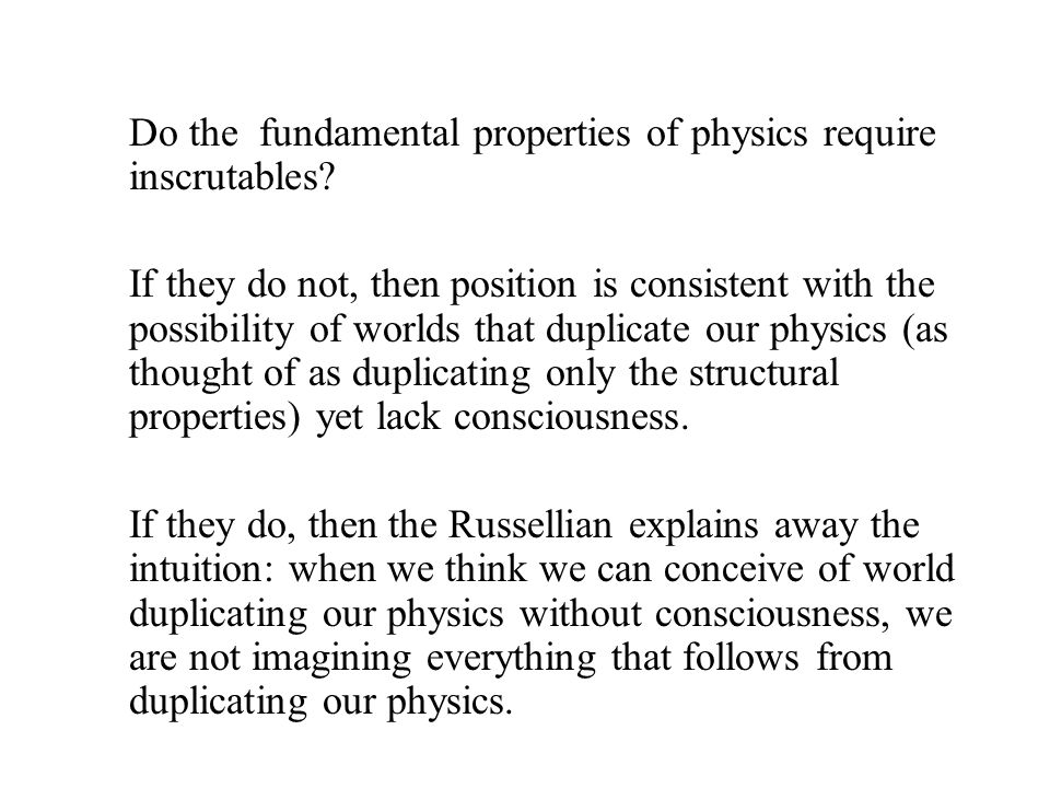 Do the fundamental properties of physics require inscrutables.
