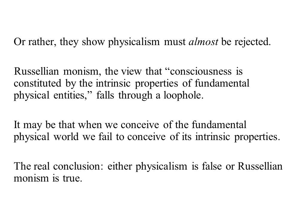 Russellian monism, understood as such, may best thought of as a borderline case of physicalism.