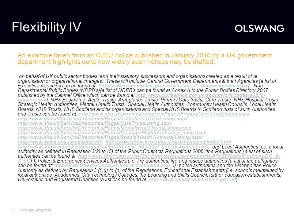 www.olswang.com7 Flexibility IV An example taken from an OJEU notice published in January 2010 by a UK government department highlights quite how wide