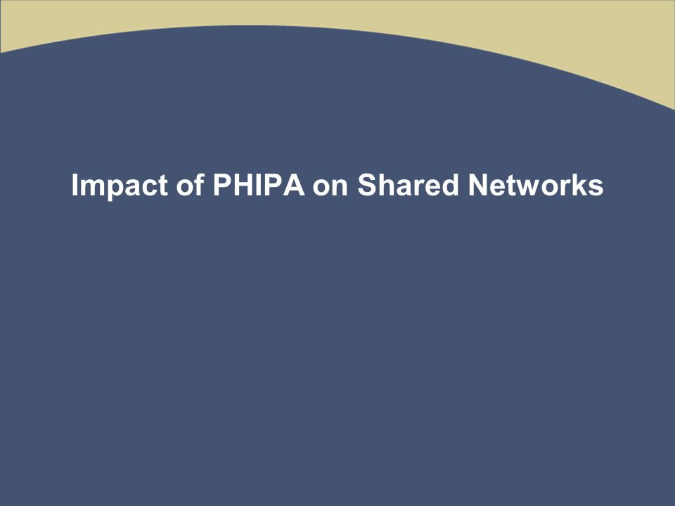 Impact of PHIPA on Shared Networks