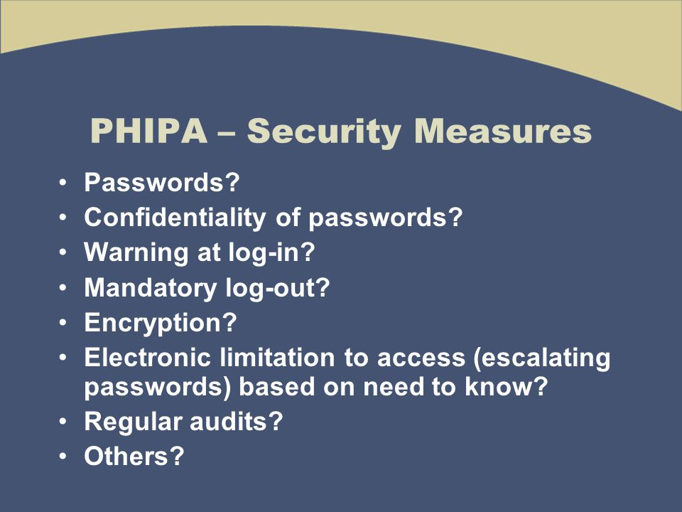PHIPA – Security Measures Passwords. Confidentiality of passwords.