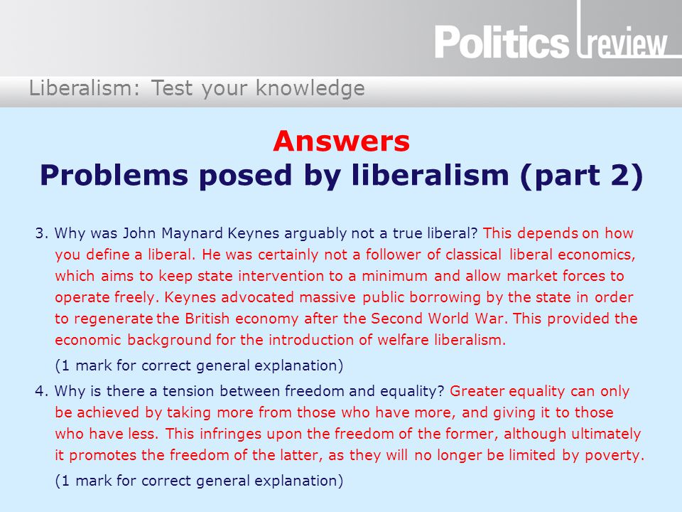 Liberalism: Test your knowledge Answers Problems posed by liberalism (part 2) 3.