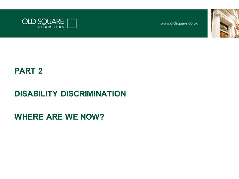 PART 2 DISABILITY DISCRIMINATION WHERE ARE WE NOW