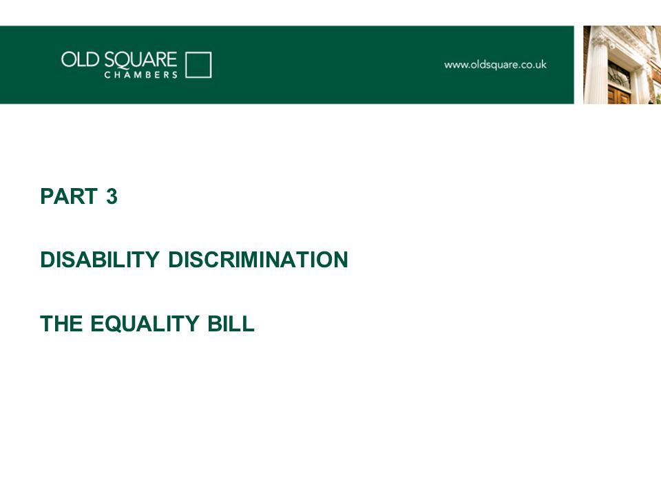 PART 3 DISABILITY DISCRIMINATION THE EQUALITY BILL