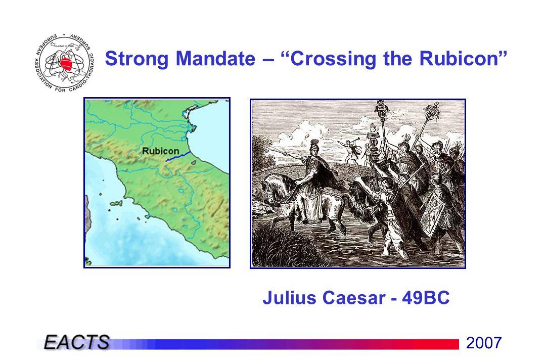 2007 Strong Mandate – Crossing the Rubicon Julius Caesar - 49BC
