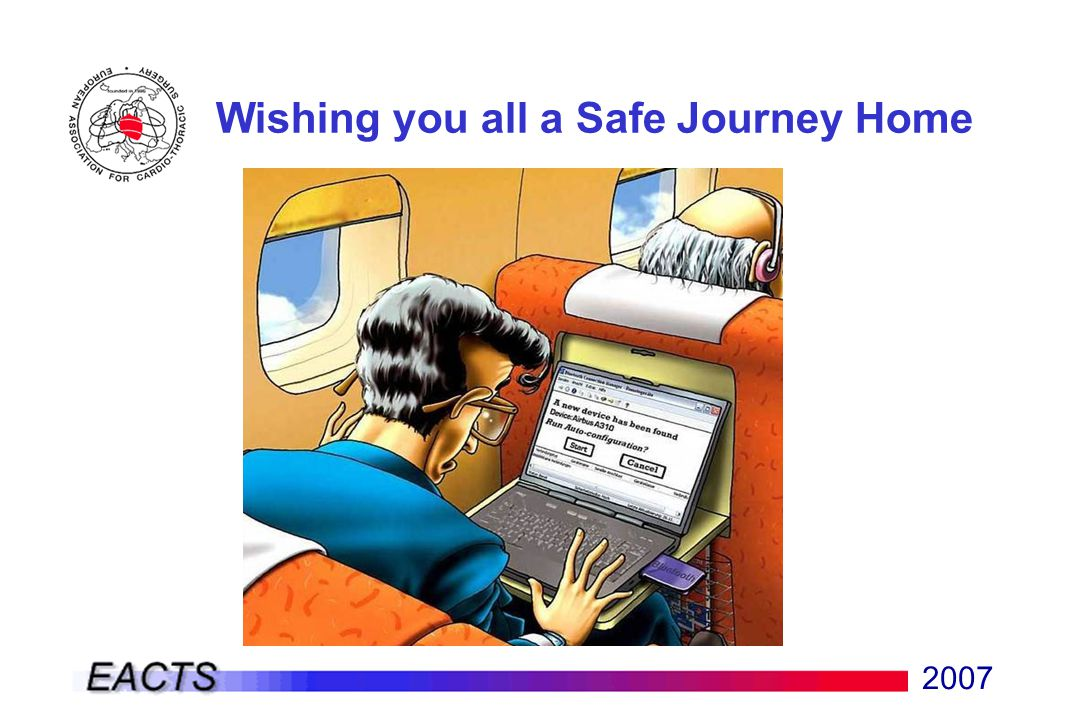2007 Wishing you all a Safe Journey Home Questions Please