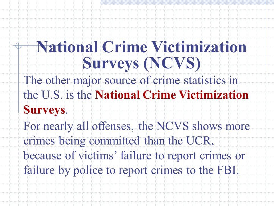 29 National Crime Victimization Surveys (NCVS) The other major source of crime statistics in the U.S.