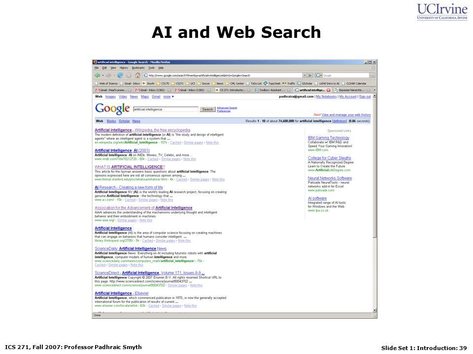 Slide Set 1: Introduction: 39 ICS 271, Fall 2007: Professor Padhraic Smyth AI and Web Search