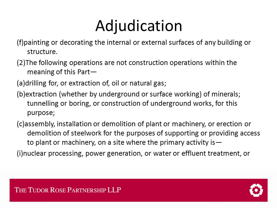 THE TUDOR ROSE PARTNERSHIP LLP Adjudication (f)painting or decorating the internal or external surfaces of any building or structure.