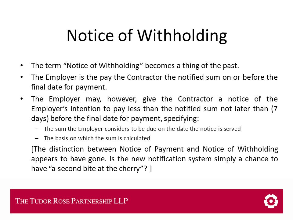 THE TUDOR ROSE PARTNERSHIP LLP Notice of Withholding The term Notice of Withholding becomes a thing of the past.
