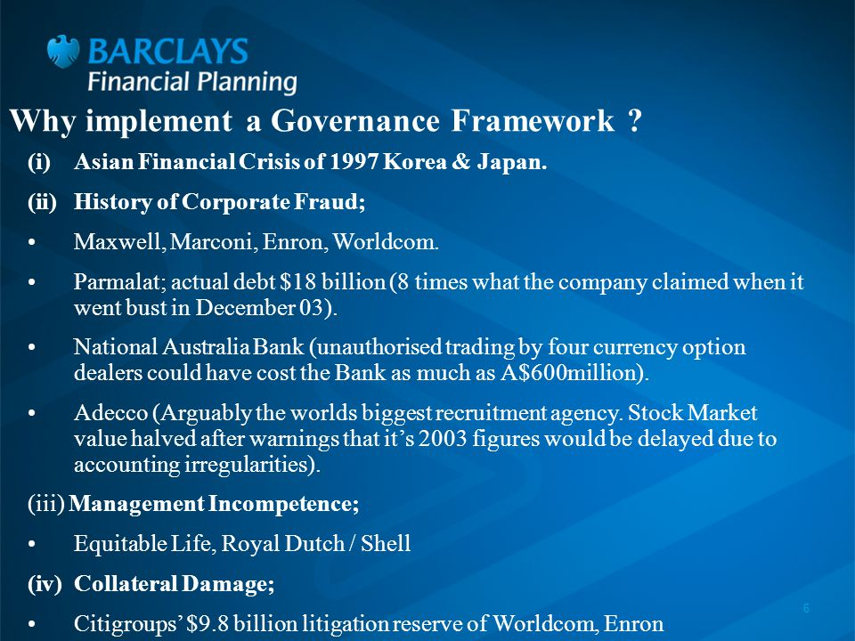 6 Why implement a Governance Framework . (i)Asian Financial Crisis of 1997 Korea & Japan.