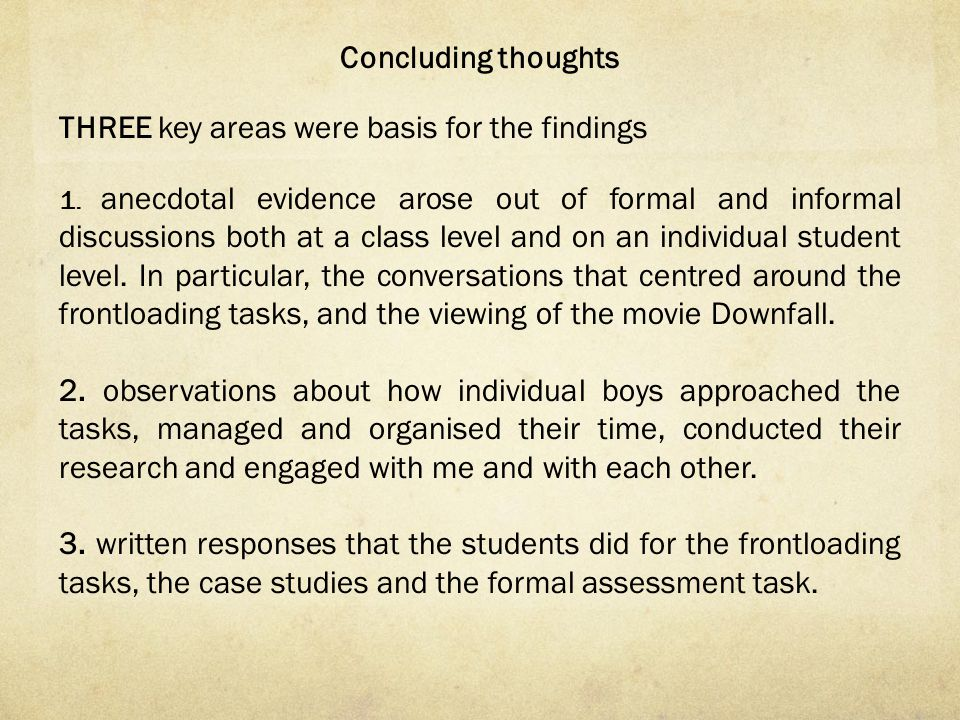 Concluding thoughts THREE key areas were basis for the findings 1.