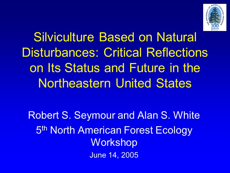 Silviculture Based on Natural Disturbances: Critical Reflections on Its Status and Future in the Northeastern United States Robert S.