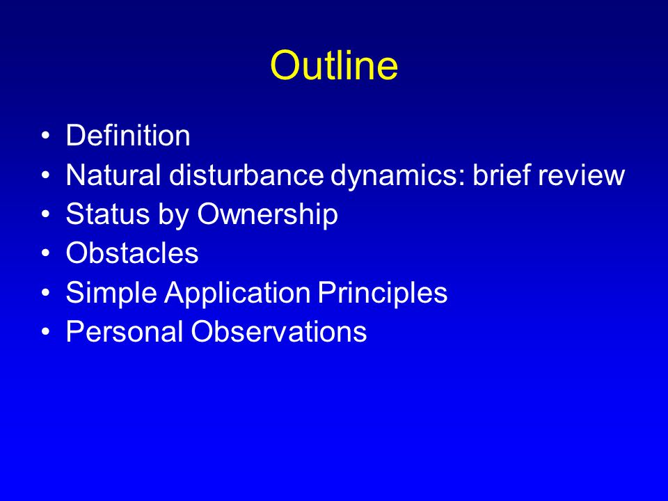 My definition of natural disturbance paradigm = Ecological Forestry (Seymour and Hunter 1999)