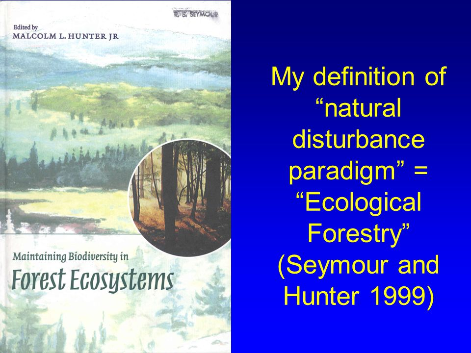 Status of Ecological Forestry (based on silviculture applied) Public Lands (and some FSC certified private and NGO lands): Ecological forestry is more common, but the degree of emulation depends on forest type and land-use history