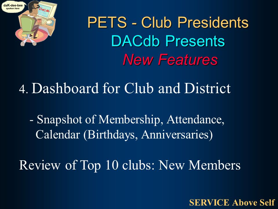 PETS - Club Presidents DACdb Presents New Features SERVICE Above Self 4.