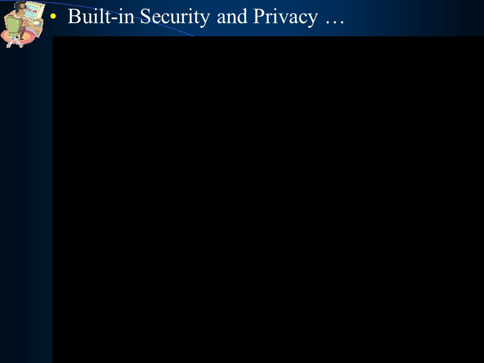 Built-in Security and Privacy …