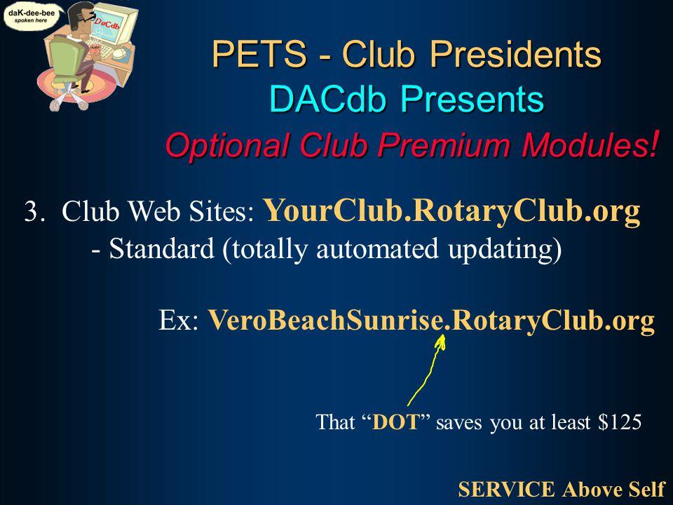 PETS - Club Presidents DACdb Presents Optional Club Premium Modules .