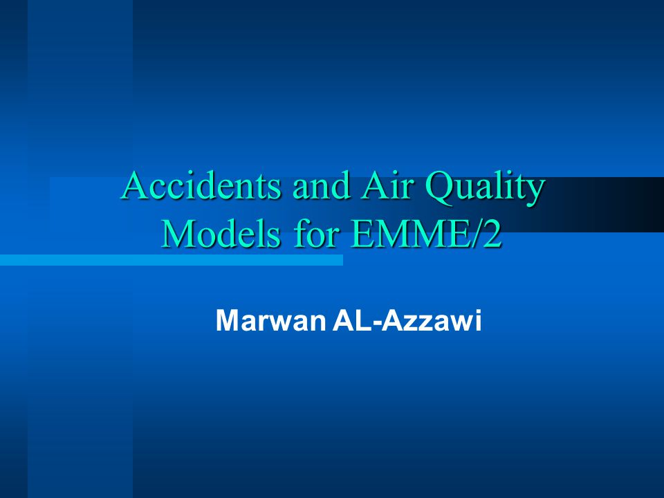 Accidents and Air Quality Models for EMME/2 Marwan AL-Azzawi