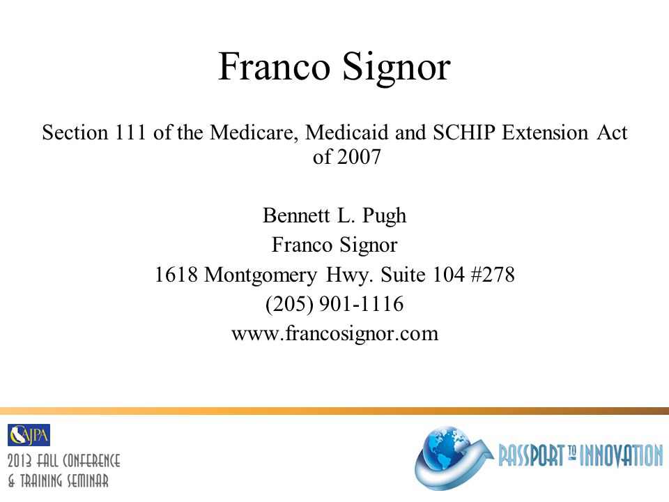 Franco Signor Section 205: Statute of Limitations Effective 6 months after enactment Creates a 3 year statute of limitations on CPC and Section 111 reporting from settlement, judgment, award or other payment To trigger the protection, the claim must be electronically reported